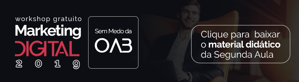 Workshop Marketing Digital 2019 - Sem Medo da OAB Software Jurídico ADVBOX