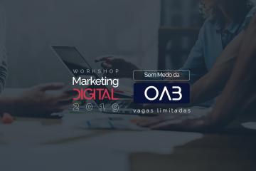 Workshop Marketing Digital 2019 - Sem Medo da OAB 25 Software Jurídico ADVBOX