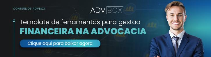 Advocacia baseada em dados e Legal Business Intelligence Software Jurídico ADVBOX